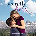 Secretly Hers: Sterling Canyon, Book 2 Audiobook by Jamie Beck Narrated by Kate Rudd