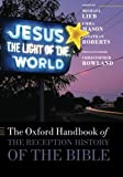 The Oxford Handbook of the Reception History of the Bible (Oxford Handbooks) (0199670390) by Lieb, Michael