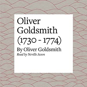 Oliver Goldsmith (1730 - 1774) Audiobook
