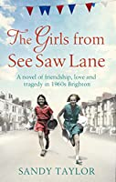 The Girls from See Saw Lane: A novel of friendship, love and tragedy in 1960s Brighton (Brighton Girls Trilogy)