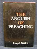 The anguish of preaching by Joseph Sittler