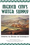 img - for Mexico City's Water Supply:: Improving the Outlook for Sustainability book / textbook / text book