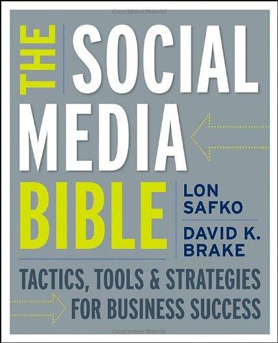 The Social Media Bible: Tactics, Tools, and Strategies...