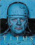 Titus Andronicus: Titus: The Illustra...