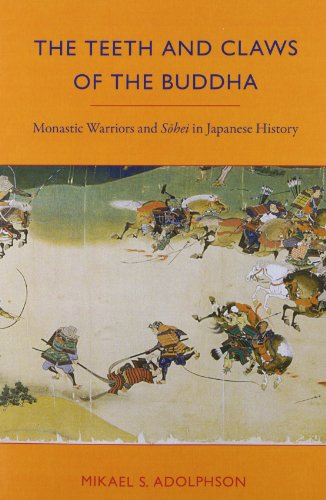 The Teeth and Claws of the Buddha: Monastic Warriors and Sohei in Japanese History