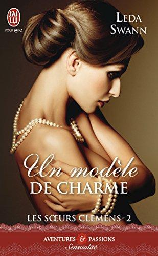 Les sœurs Clemens - Tome 2 - Un modèle de charme