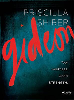 Gideon: Your weakness. God's strength. Bible Study