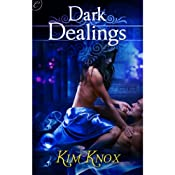 Dark Dealings | [Kim Knox]