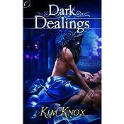 Dark Dealings | [Kim Knox]