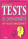 Réussissez les tests de personnalité en vous amusant !...