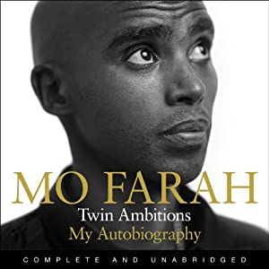 Twin Ambitions - My Autobiography (       UNABRIDGED) by Mo Farah Narrated by Arinze Kene