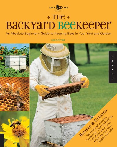 The Backyard Beekeeper - Revised and Updated: An Absolute Beginner's Guide to Keeping Bees in Your Yard and Garden PDF