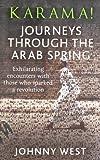 Karama!: Journeys Through the Arab Spring