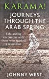 Johnny West Karama!: Journeys Through the Arab Spring