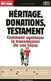 echange, troc Sébastien Meaux - Héritage, donations, testament : Les règles à connaître pour optimiser la transmission de vos biens