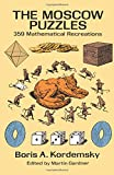 The Moscow Puzzles: 359 Mathematical Recreations (Dover Recreational Math)