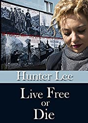 Live Free or Die (Christian Romantic Suspense/Thriller)