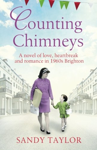 Counting Chimneys: A novel of love, heartbreak and romance in 1960s Brighton (Brighton Girls Trilogy) (Volume 2)