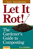 Let it Rot!: The Gardeners Guide to Composting (Third Edition) (Storeys Down-to-Earth Guides)