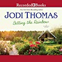 Betting the Rainbow Audiobook by Jodi Thomas Narrated by Julia Gibson