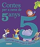 Contes per a nens 5 any (Contes Per A Nens De 5 Anys)