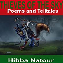 Thieves of the Sky: Poems and Telltales Audiobook by Hibba Natour Narrated by Victoria Phelps