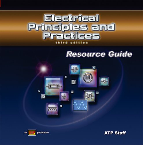 Electrical Principles and Practices Resource Guide w/ExamView Pro - Amer Technical Pub - AT-1806 - ISBN: 0826918069 - ISBN-13: 9780826918062