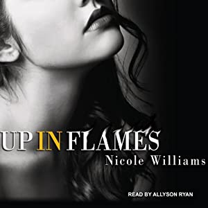 Up in Flames | [Nicole Williams]