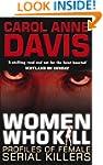 Women Who Kill: Profiles of Female Se...
