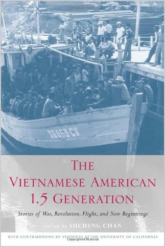 The Vietnamese American 1.5 generation : stories of war, revolution, flight, and new beginnings