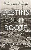 Destins de U Boote: tome II : U 76 à U 250