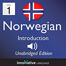 Learn Norwegian: Level 1 Introduction to Norwegian, Volume 1: Lessons 1-25 Audiobook by  InnovativeLanguage.com Narrated by  Innovative Language Learning
