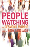 img - for Peoplewatching : The Desmond Morris Guide to Body Language book / textbook / text book