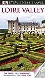 DK Eyewitness Travel Guide: Loire Valley (Eyewitness Travel Guides)