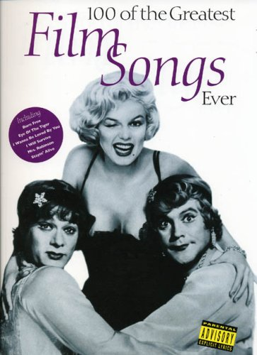 100 of the greatest film songs ever: For Piano, Voice and Guitar (Piano Voice Guitar)