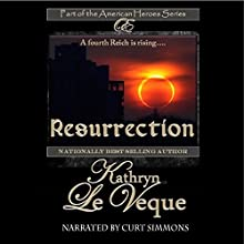 Resurrection: American Heroes Series, Book 1 (       UNABRIDGED) by Kathryn Le Veque Narrated by Curt Simmons
