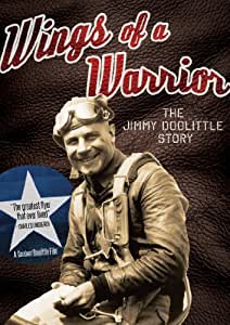 Wings of a Warrior: The Jimmy Doolittle Story
