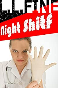 (FREE on 10/21) Night Shitf: Romantic Comedy by L. L. Fine - http://eBooksHabit.com
