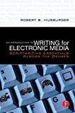 An Introduction to Writing for Electronic Media: Scriptwriting Essentials Across the Genres