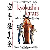 Traditional Kyokushin Karate: Budo & Knockdown Fighting ~ Sensei Piotr...