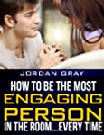 How To Be The Most Engaging Person In...