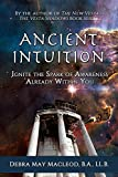 Ancient Intuition: Ignite the Spark of Awareness Already Within You
