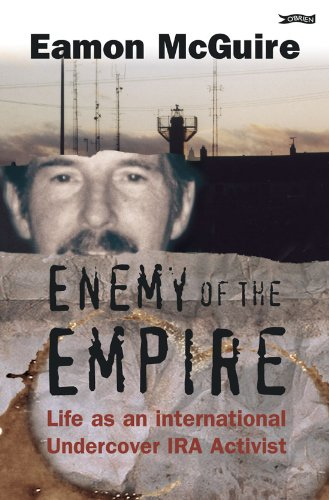 Enemy of the Empire: Life as an International Undercover IRA Activist