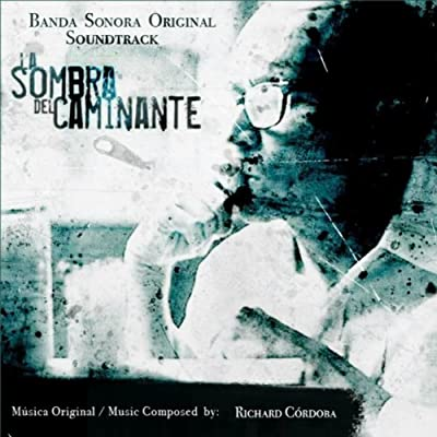 La Sombra Del Caminante (Original Motion Picture Soundtrack)