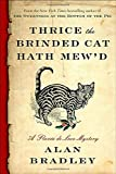 Thrice the Brinded Cat Hath Mew'd: A Flavia de Luce Novel	 by  Alan Bradley in stock, buy online here