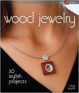 wood jewelry 30 stylish projects