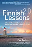Finnish Lessons 2.0: What Can the World Learn from Educational Change in Finland?, Second Edition