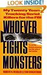 Whoever Fights Monsters: My Twenty Ye...