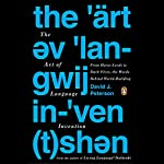 The Art of Language Invention: From Horse-Lords to Dark Elves, the Words Behind World-Building | David J. Peterson
