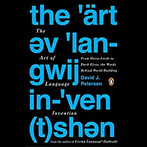 The Art of Language Invention Audiobook